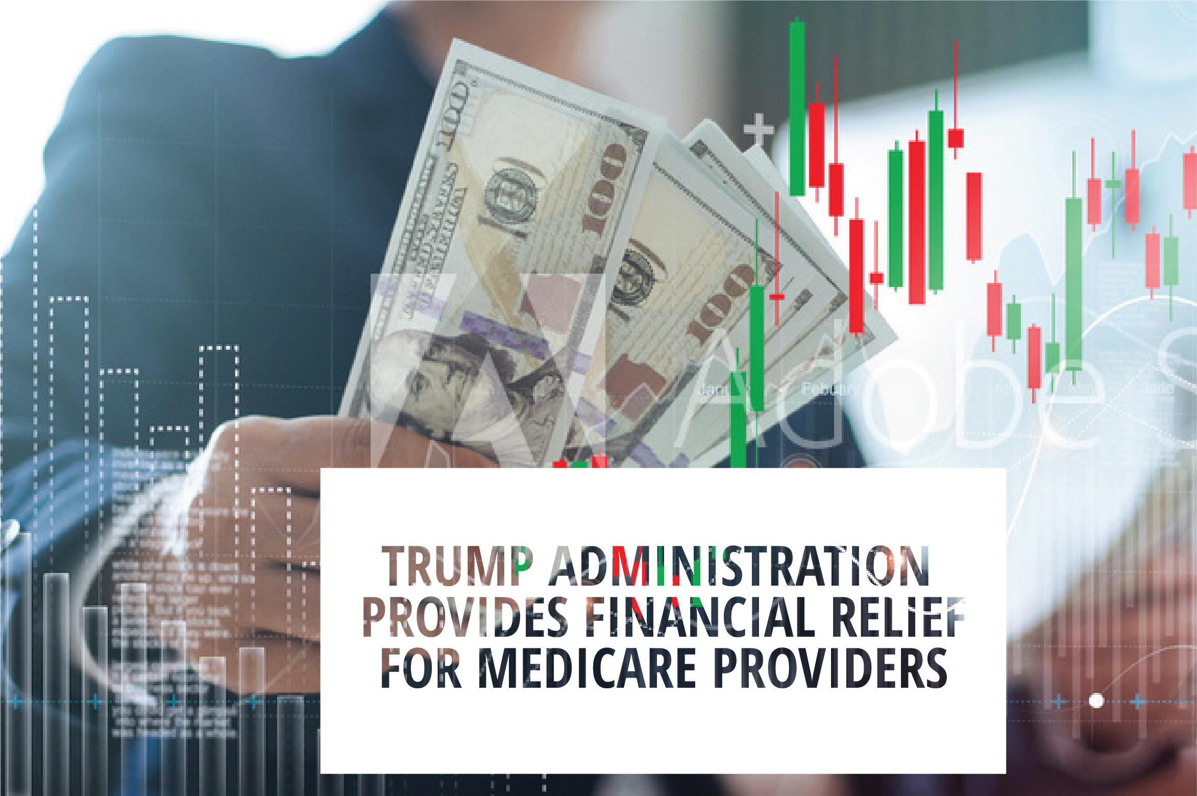 Trump Administration Provides Financial Relief for Medicare Providers